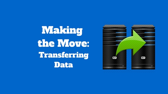 Graphic with text that reads Making the Move Transferring Data