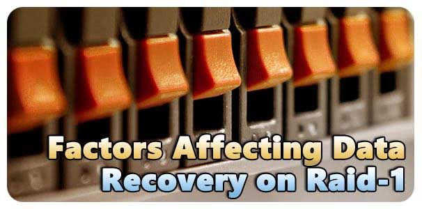 Factors Affecting Data Recovery on RAID 1