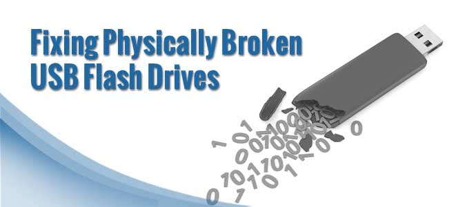 Fixing Physically Broken USB Flash Drives