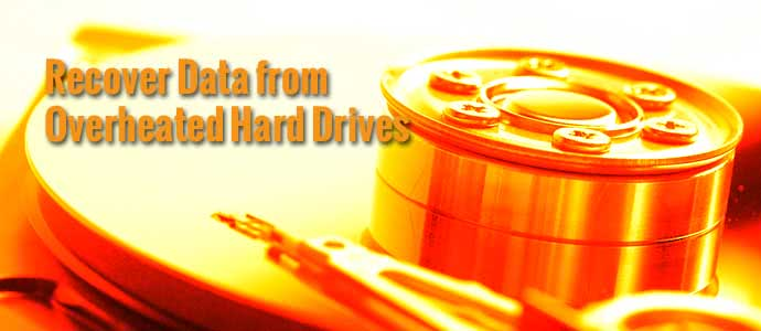 How to Recover Data from Overheated Hard Drives