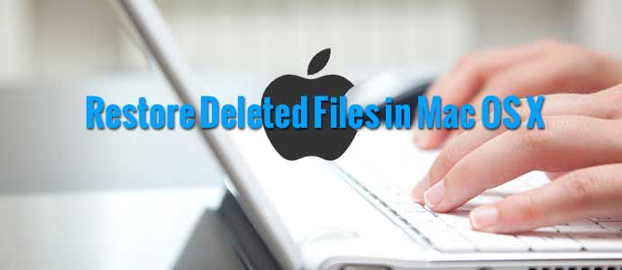 Restore Deleted Files in Mac OS X
