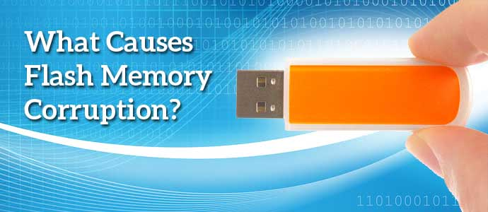 What Causes Flash Memory Corruption?
