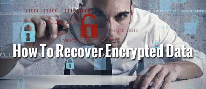 How To Recover Encrypted Data