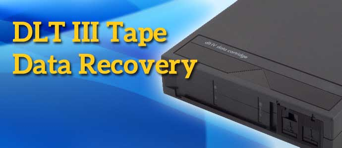 DLT III Tape Data Recovery
