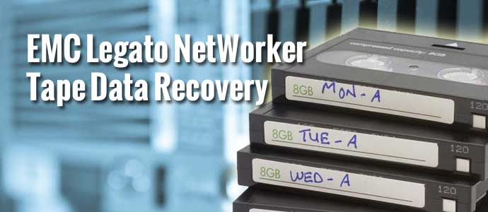 EMC Legato NetWorker Tape Data Recovery