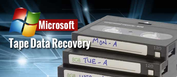 Microsoft Backup Tape Data Recovery