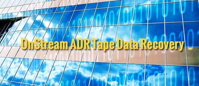 OnStream ADR Tape Data Recovery