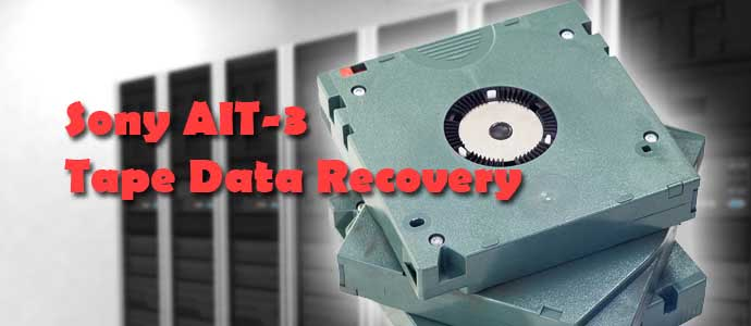 Sony AIT-3 Tape Data Recovery