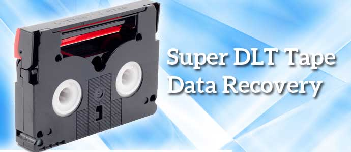 Super DLT Tape Data Recovery