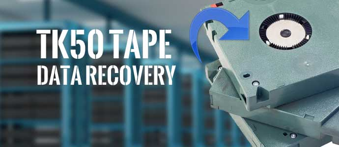 TK50 Tape Data Recovery