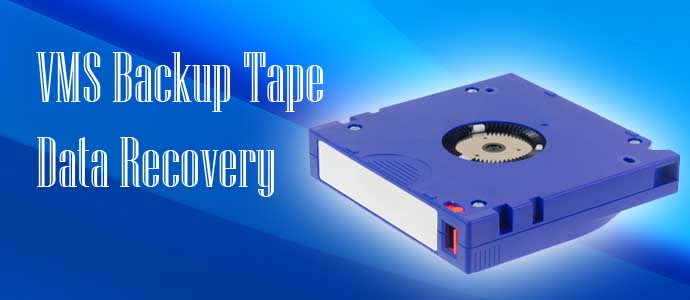VMS Backup Tape Data Recovery