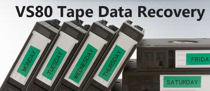 VS80 Tape Data Recovery